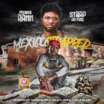 New Music: Mexico Rann & Strap Da Fool – Mexico Strapped (Mixtape)