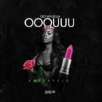 "Video: Crown Bella – ""OOOUUU"" Freestyle"