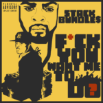 New Music: Stack Bundles – Fuck You Want Me To Do?