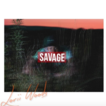 New Music: Lorii Woods – Savage
