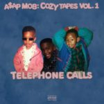 New Music: A$AP Rocky – Telephone Calls (Ft. Playboi Carti, Tyler The Creator & Yung Gleesh)