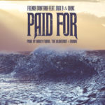 New Music: French Montana ft. Max B & Chinx – Paid For