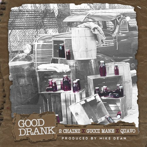 New Music: 2 Chainz – Good Drank (Ft. Quavo & Gucci Mane) [Prod. Mike Dean]