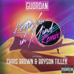 New Music: Guordan Banks Ft. Chris Brown & Bryson Tiller – Keep You In Mind (Remix)