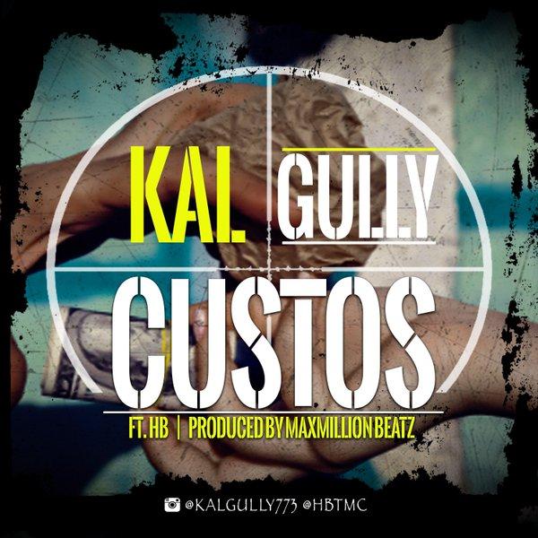 New Music: Kal Gully ft HB – Custos