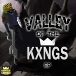 New Music: KXNG Crooked – Valley Of The KXNGS (EP)