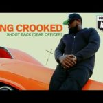 New Video: KXNG Crooked – Shoot Back (Dear Officer)