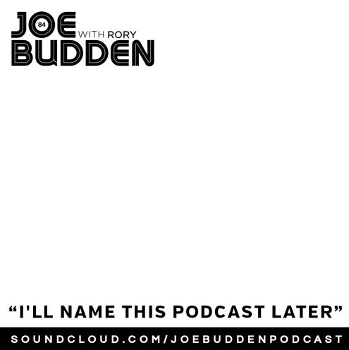 Podcast: Joe Budden & Rory – I'll Name This Podcast Later (Ep. 84)