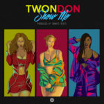 New Music: TwonDon – Show Me [Prod. By Donato]
