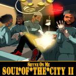 New Mixtape: Shyne On Me – Soul Of The City II