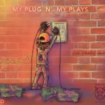 New Music: Dray Houston – My Plug N' My Plays