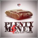New Music: Reek Da Villian – Plenty Money Ft. Chamillion