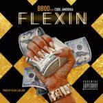 New Music: BBOD – Flexin ft. Cool Amerika