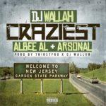 New Music: DJ Wallah ft. Albee Al & Arsonal – Craziest
