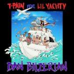 New Music: T-Pain – Dan Bilzerian (Feat. Lil Yachty)