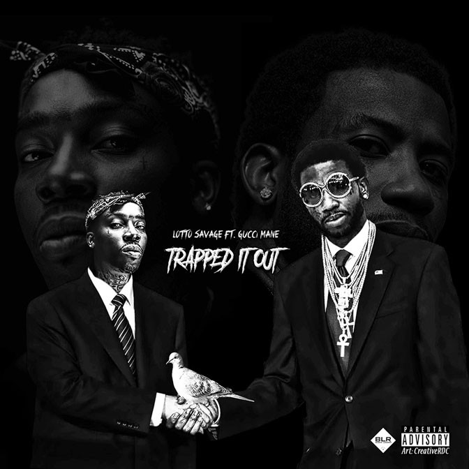 New Music: Lotto Savage feat. Gucci Mane – Trapped It Out