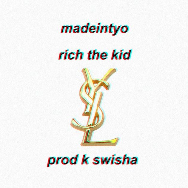 New Music: MadeInTYO – YSL (Ft. Rich The Kid)