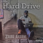 New Mixtape: Zaire Akeem – Hard Drive
