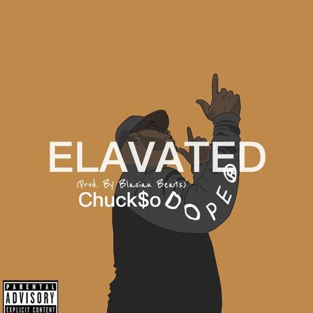 New Music: Chuck$oDope – Elevated