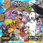 New Album: Nacho Picasso x Harry Fraud – Anti Hero Vol. 1 (Stream)