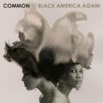 New Album: Common – Black America Again (Stream)