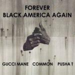 New Music: Common – Black America Again Remix (Ft. Gucci Mane & Pusha T)