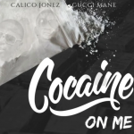 New Music: Calico Jonez – Cocaine On Me (Ft. Gucci Mane)