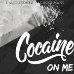 New Music: Calico Jonez – Cocaine On Me (Ft. Gucci Mane)