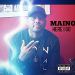 New Music: Maino – Here I Go
