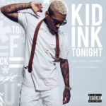 New Music: Kid Ink – Tonight (Ft. Verse Simmonds)