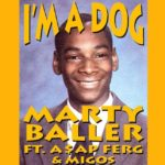New Music: Marty Baller – I'm A Dog (Ft. A$AP Ferg & Migos)