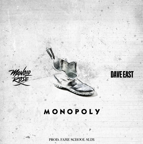 New Music: Manolo Rose ft. Dave East – Monopoly (Who You Kiddin) (Prod. By Fame School Slim)