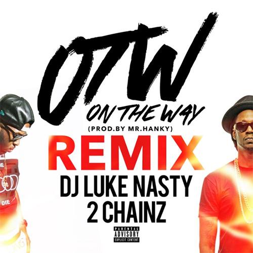 DJ Luke Nasty F. 2 Chainz - Otw