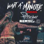 New Music: Phresher ft. 50 Cent & Remy Ma – Wait A Minute (Remix)