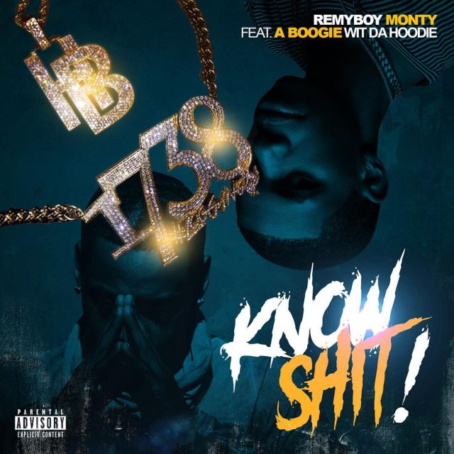 New Music: Monty – Know Shit (Ft. A Boogie)