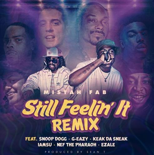 New Music: Mistah Fab ft. Snoop Dogg, G-Eazy, IamSu!, Nef The Pharaoh, & Ezale – Still Feelin It (Remix)