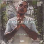 New Music: UFOFev – Mister Nice Guy
