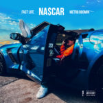 "New Music: Fa$t Life – ""Nascar"" (Prod. By Metro Boomin)"