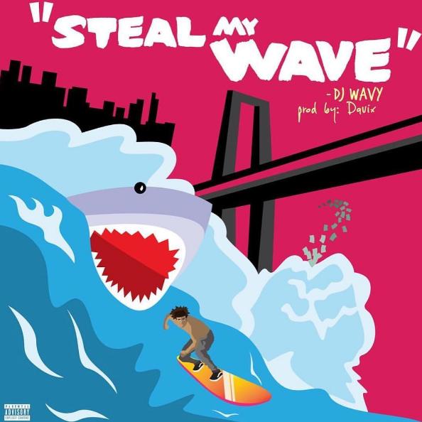 New Music: DJ Wavy – Steal My Wave