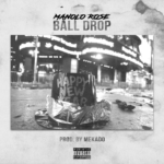 New Music: Manolo Rose – Ball Drop
