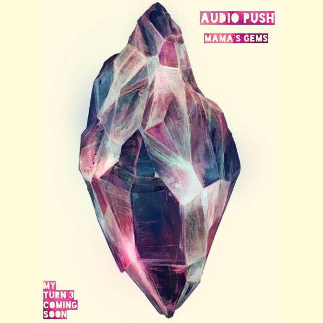 New Music: Audio Push – Mama's Gems
