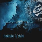 New Music: Lloyd Banks – Champagne & Caviar