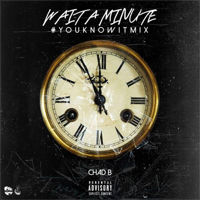 New Music: Chad B – Wait A Minute (Remix)