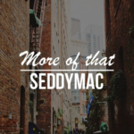 Video: SeddyMac – More of That