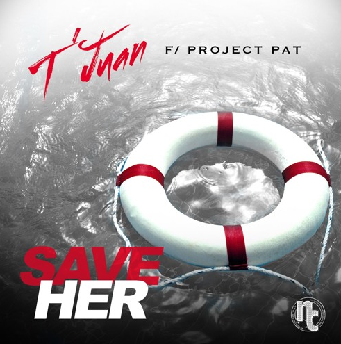 New Music: T'Juan ft. Project Pat – Save Her