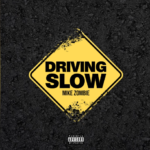 New Music: Mike Zombie – Driving Slow