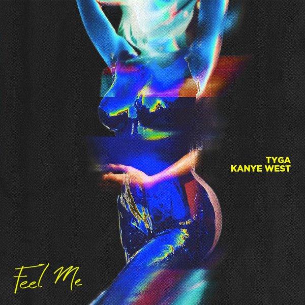 New Music: Tyga – Feel Me (Ft. Kanye West)