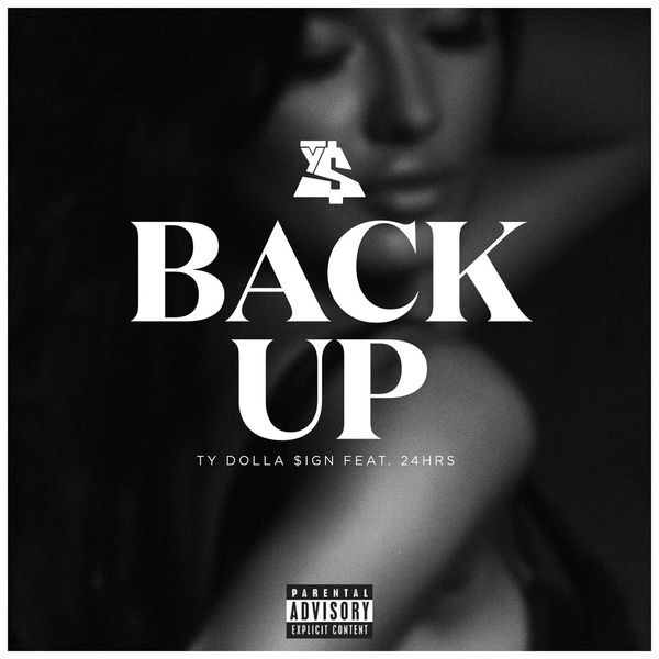 New Music: Ty Dolla $ign – Back Up (Ft. 24Hrs)