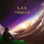 Mixtape: Kev Rodgers – B.A.D. Things