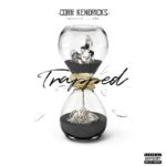 New Music: Corr Kendricks – Trapped